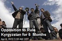 Opposition to Rule Kyrgyzstan for 6 Months