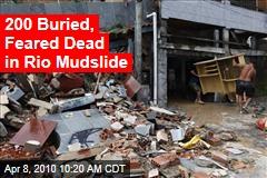 200 Buried, Feared Dead in Rio Mudslide
