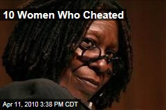 10 Women Who Cheated