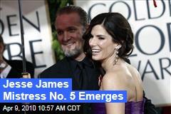 Jesse James Mistress No. 5 Emerges