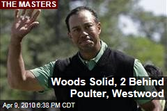 Woods Solid, 2 Behind Poulter, Westwood
