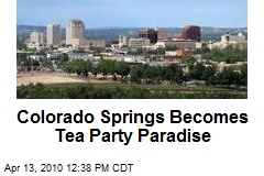 Colorado Springs Becomes Tea Party Paradise