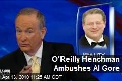 O'Reilly Henchman Ambushes Al Gore