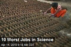10 Worst Jobs in Science