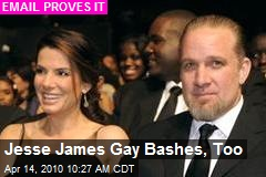 Jesse James Gay Bashes, Too