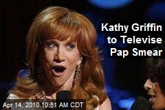 Kathy Griffin to Televise Pap Smear