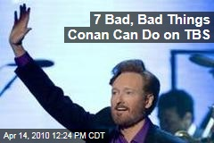 7 Bad, Bad Things Conan Can Do on TBS