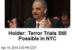 Holder: Terror Trials Still Possible in NYC