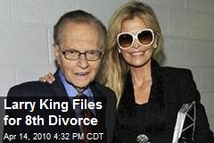 Larry King Files for 8th Divorce