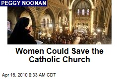 Women Could Save the Catholic Church