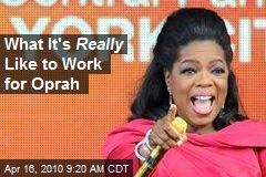 What It's Really Like to Work for Oprah