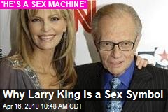 Why Larry King Is a Sex Symbol
