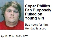 Cops: Phillies Fan Purposely Puked on Young Girl