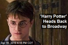'Harry Potter' Heads Back to Broadway