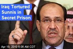Iraq Tortured Sunnis in Secret Prison