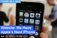 Website: We Have Apple's Next iPhone