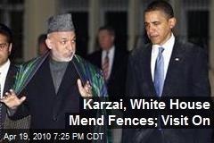 Karzai, White House Mend Fences; Visit On