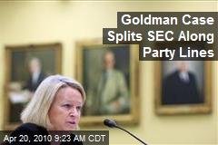 Goldman Case Splits SEC Along Party Lines