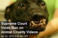 Supreme Court Voids Ban on Animal Cruelty Videos