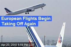 European Flights Begin Taking Off Again
