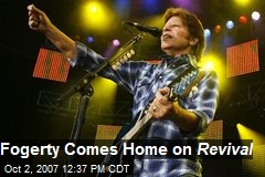 Fogerty Comes Home on Revival