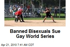 Banned Bisexuals Sue Gay World Series