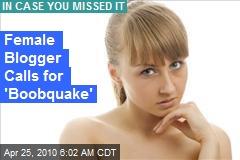 Female Blogger Calls for 'Boobquake'