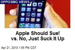 Apple Should Sue! vs. No, Just Suck It Up