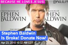 Stephen Baldwin Needs Your Money to Spread the Gospel and Not Be Bankrupt - Stephen Baldwin - Gawker