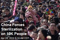 China Forces Sterilization on 10K People
