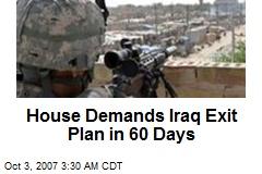 House Demands Iraq Exit Plan in 60 Days
