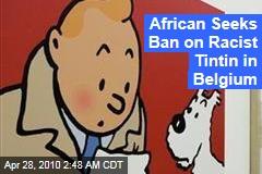 African Seeks Ban on Racist Tintin in Belgium