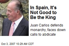 In Spain, It's Not Good to Be the King
