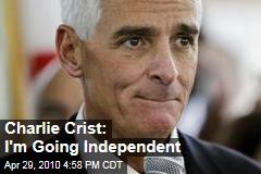 Charlie Crist: I'm Going Independent