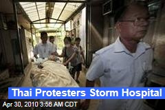 Thai Protesters Storm Hospital