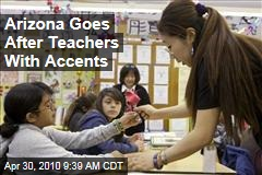 Arizona Goes After Teachers With Accents