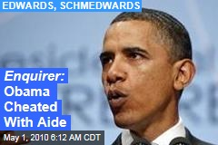Enquirer: Obama Cheated With Aide