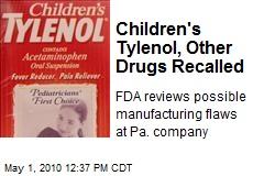 Children's Tylenol, Other Drugs Recalled