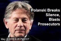 Polanski Blasts Prosecutors