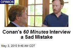 Why Conan should not have done '60 Minutes'