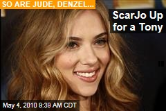 ScarJo Up for a Tony