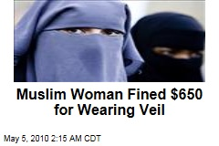 Muslim Woman Fined $650 for Wearing Veil