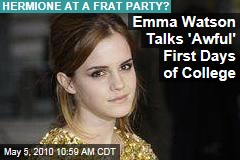 Emma Watson Talks 'Awful' First Days of College