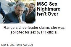 MSG Sex Nightmare Isn't Over