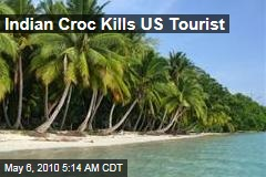 Indian Croc Kills US Tourist
