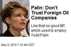 Palin: Don't Trust Foreign Oil Companies