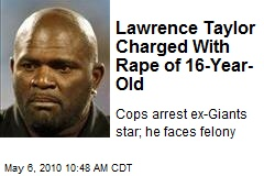 Lawrence Taylor Arrested for Rape of 15-Year-Old