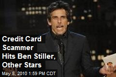 Credit Card Scammer Hits Ben Stiller, Other Stars