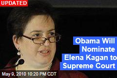 Obama Will Nominate Elena Kagan to Supreme Court