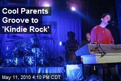 Cool Parents Groove to 'Kindie Rock'
